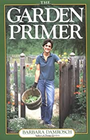 The garden primer av Barbara Damrosch