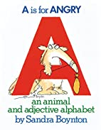 A is for Angry by Sandra Boynton