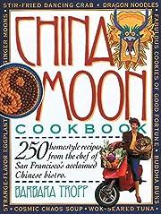 China Moon Cookbook de Barbara Tropp