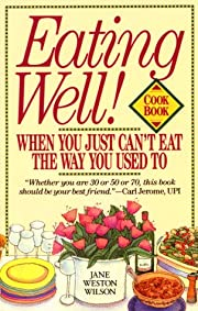 Eating Well! When You Just Can't Eat the Way…