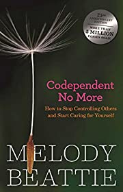 Codependent No More: How to Stop Controlling…