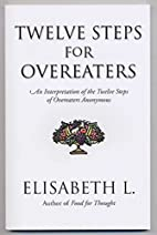 Twelve Steps For Overeaters Anonymous: An…