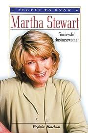 Martha Stewart : successful businesswoman…