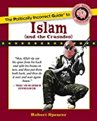 The Politically Incorrect Guide to Islam…