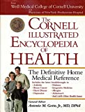 The Cornell Illustrated Medical Encyclopedia : THe Definitive Medical Home Reference Guide (Weill Cornell Health Series)