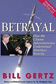 Betrayal – tekijä: Bill Gertz