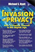 Invasion of Privacy: How to Protect Yourself…