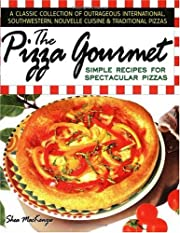 The Pizza Gourmet: Simple Recipes for…