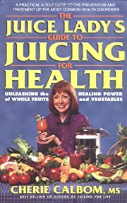 The Juice Lady's Guide to Juicing for…