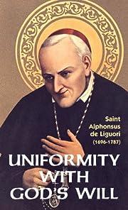 Uniformity with God's Will por Liguori