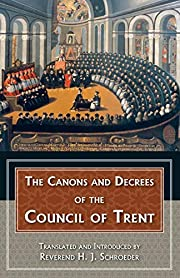 Canons and Decrees of the Council of Trent…