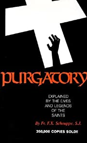 Purgatory : explained by the lives and…