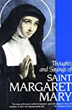 Thoughts and sayings of St. Margaret Mary : for every day of the year / compiled by The Sisters of the Visitation of Paray-le-Monial ; translated by The Sisters of the Visitation of Partridge-Greeen, Horsham, West Sussex (formerly of Roselands, Walmer, Kent)