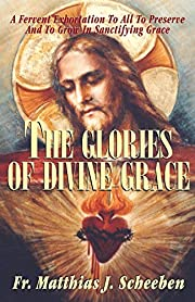 The Glories of Divine Grace: A Fervent…