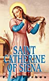 Saint Catherine of Siena : 1347-1380 / by F.A. Forbes