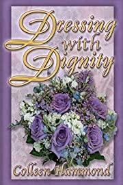 Dressing with Dignity de Colleen Hammond