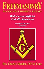 Freemasonry: Mankind's Hidden Enemy: With…