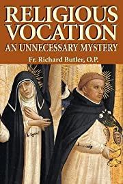 Religious Vocation: An Unnecessary Mystery…