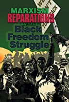 Marxism, Reparations & the Black Freedom…