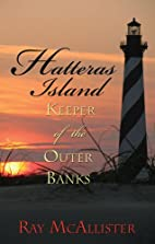 Hatteras Island: Keeper of the Outer Banks…