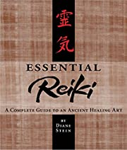 Essential Reiki: A Complete Guide to an…