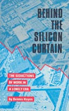 Behind the Silicon Curtain: The Seductions…