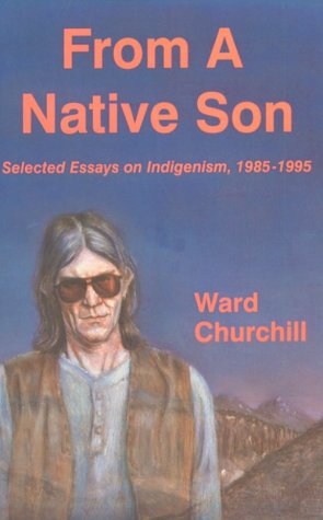From a Native Son: Selected Essays on Indigenism, 1985-1995 (Mit Press Digital Communications), Churchill, Ward