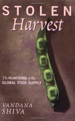Stolen Harvest: The Hijacking of the Global Food Supply, Shiva, Vandana