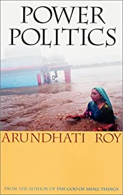 Power politics por Arundhati Roy