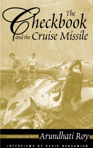 The Checkbook and the Cruise Missile: Conversations with Arundhati Roy, Barsamian, David; Roy, Arundhati