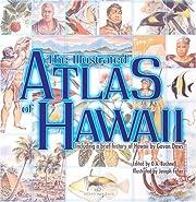 THE ILLUSTRATED ATLAS OF HAWAII von Gavin…