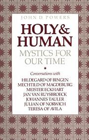 Holy & Human: Mystics for Our Time por John…