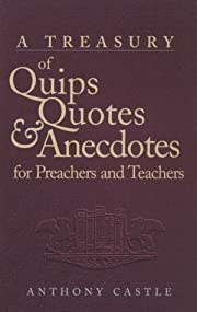 Treasury of Quips, Quotes, & Anecdotes for…
