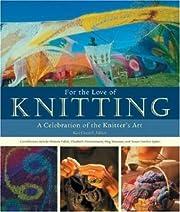 For the Love of Knitting por Voyageur Press