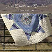 Texas Quilts and Quilters: A Lone Star…