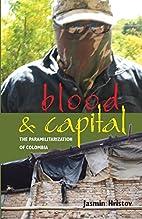 Blood and capital : the paramilitarization…