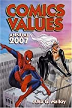 Comics Values Annual 2007 by Alex Malloy