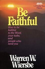 Be Faithful: How to Be Faithful to the Word,…