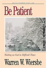 Be Patient (Be) de Warren W. Wiersbe
