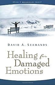 Healing for Damaged Emotions (David Seamands…