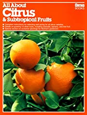 All About Citrus & Subtropical Fruits…