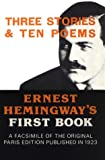 Three Stories and Ten Poems (1923) (Book) written by Ernest Hemingway