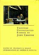Thirteen Uncollected Stories By John Cheever, John Cheever