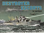 Destroyer Escorts in Action - Warships No.…
