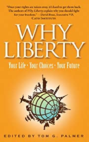 Why liberty : your life - your choices -…