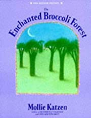 The Enchanted Broccoli Forest de Mollie…