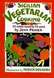 Sicilian Vegetarian Cooking: 99 More Recipes…