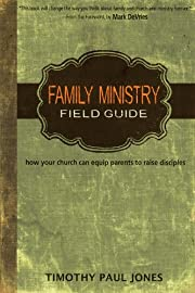 Family Ministry Field Guide: How Your Church…