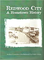 Redwood City - A Hometown History by…