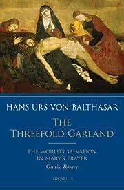 The Threefold Garland de Hans Urs von…